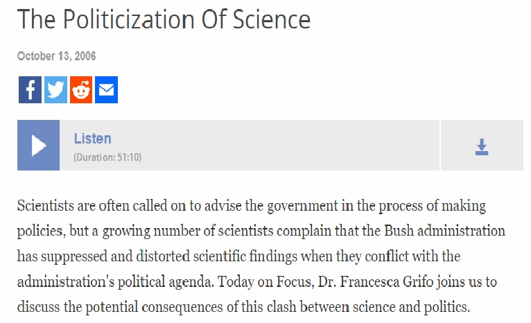 A link to an NPR Radio Broadcast about the politicization of science during the Bush administration.